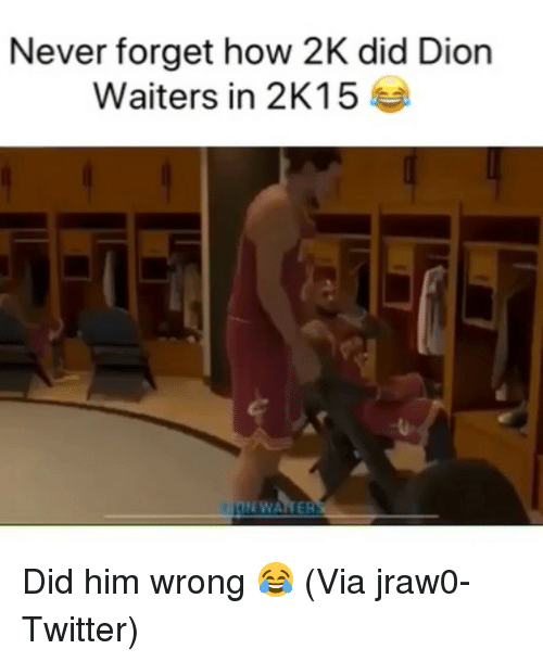Waiters: Never forget how 2K did Dion  Waiters in 2K15 Did him wrong 😂 (Via ‪jraw0‬-Twitter)