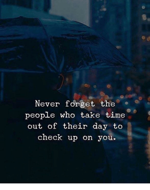 Time, Never, and Who: Never forget the  people who take time  out of their day to  heck up on you.