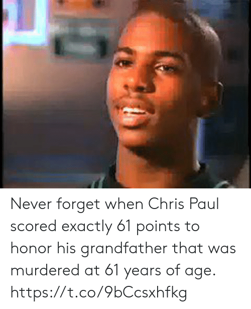 Chris Paul: Never forget when Chris Paul scored exactly 61 points to honor his grandfather that was murdered at 61 years of age. https://t.co/9bCcsxhfkg