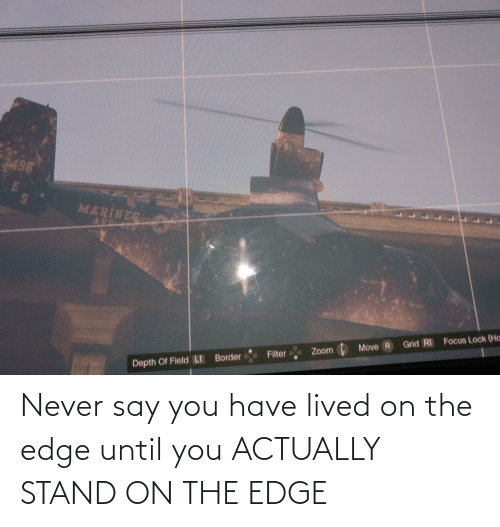 On The Edge: Never say you have lived on the edge until you ACTUALLY STAND ON THE EDGE