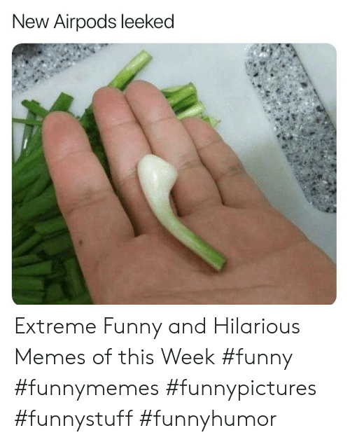 Funny, Memes, and Hilarious: New Airpods leeked Extreme Funny and Hilarious Memes of this Week #funny #funnymemes #funnypictures #funnystuff #funnyhumor