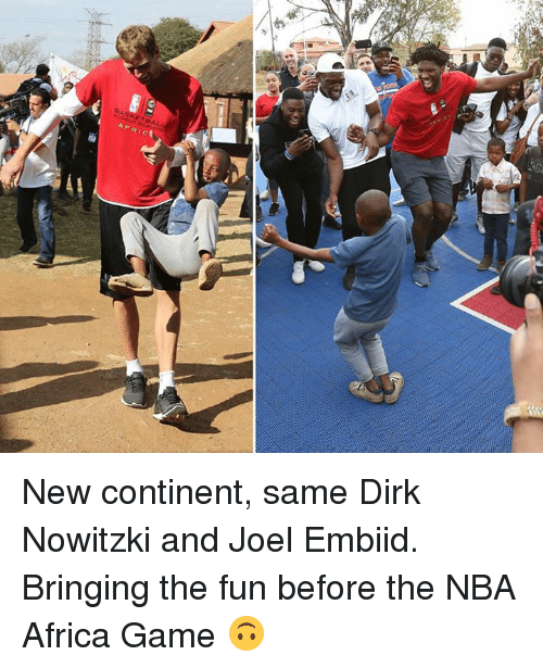 Dirk Nowitzki: New continent, same Dirk Nowitzki and Joel Embiid.  Bringing the fun before the NBA Africa Game 🙃