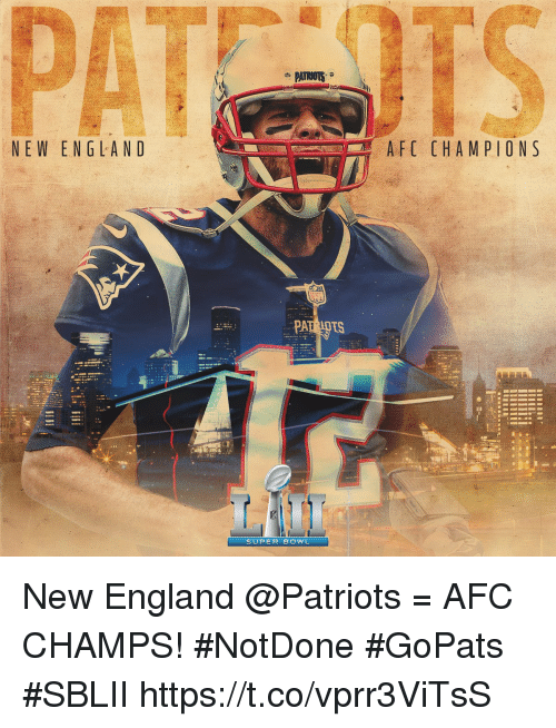 New England Patriots: NEW EN GLAND  AFC CHAM PIONS  PA  SUPER BOWL New England @Patriots = AFC CHAMPS! #NotDone #GoPats #SBLII https://t.co/vprr3ViTsS