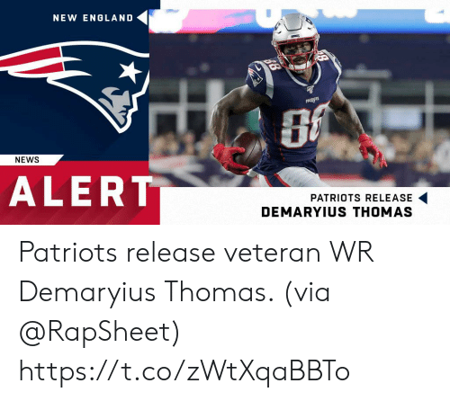 England, Memes, and News: NEW ENGLAND  PALRNSTS  NEWS  ALERT  PATRIOTS RELEASE  DEMARYIUS THOMAS Patriots release veteran WR Demaryius Thomas. (via @RapSheet) https://t.co/zWtXqaBBTo