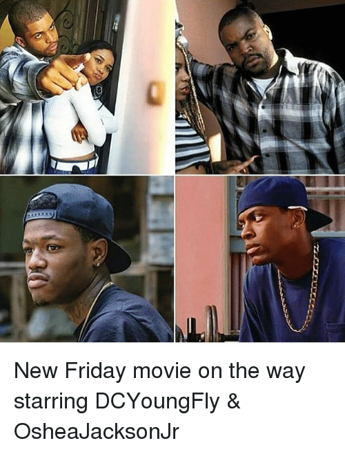 Dcyoungfly: New Friday movie on the way starring DCYoungFly & OsheaJacksonJr