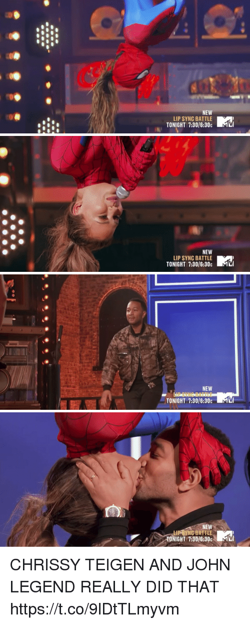 Chrissy Teigen, John Legend, and Legend: NEW  LIP SYNC BATTLE  TONIGHT 7:30l6:30c   NEW  LIP SYNC BATTLE  TONIGHT 7:30/6:30c   NEW  TONIGHT 7:30/6:30C LMM   NEW  YNC BATTLE  TONIGHT 17:3016:30c CHRISSY TEIGEN AND JOHN LEGEND REALLY DID THAT https://t.co/9lDtTLmyvm