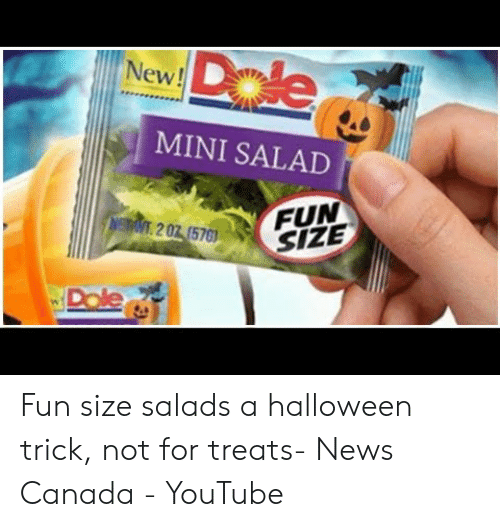 New Mini Salad Fun Size Dole Fun Size Salads A Halloween Trick Not