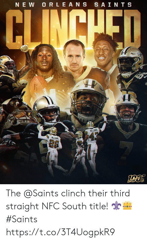 nfc: NEW ORLEANS SAINTS  CLINCHED  WILLIAMS  43  WILLIAMS The @Saints clinch their third straight NFC South title! ⚜️👑  #Saints https://t.co/3T4UogpkR9