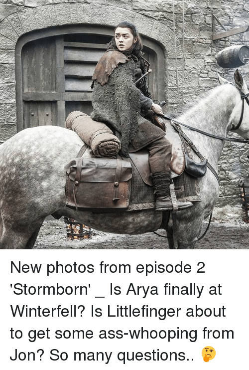 episode 2: New photos from episode 2 'Stormborn' _ Is Arya finally at Winterfell? Is Littlefinger about to get some ass-whooping from Jon? So many questions.. 🤔