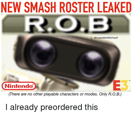 NEW SMASH ROSTER LEAKED ROB E3 Nintendo There Are No Other