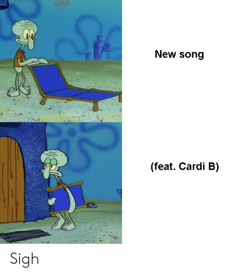 Cardi B, Song, and New: New song  (feat. Cardi B) Sigh