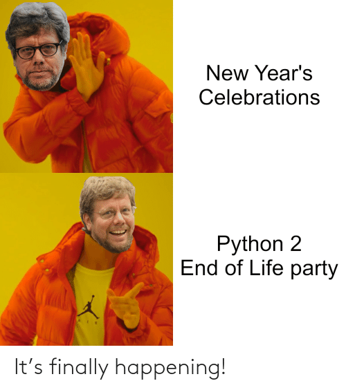 celebrations: New Year's  Celebrations  Python 2  End of Life party It's finally happening!