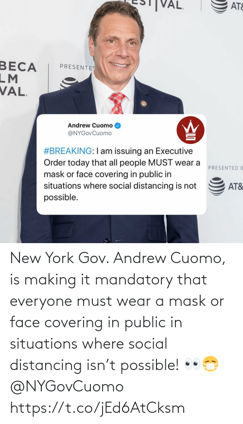 andrew: New York Gov. Andrew Cuomo, is making it mandatory that everyone must wear a mask or face covering in public in situations where social distancing isn't possible! 👀😷 @NYGovCuomo https://t.co/jEd6AtCksm