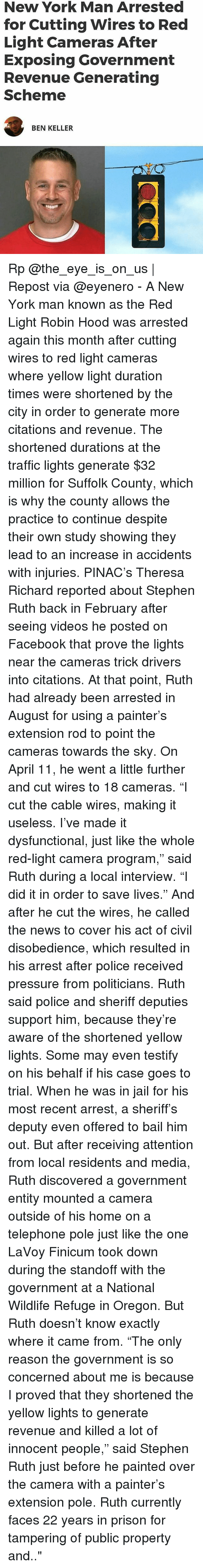 """dysfunctional: New York Man Arrested  for Cutting Wires to Red  Light Cameras After  Exposing Government  Revenue Generating  Scheme  BEN KELLER Rp @the_eye_is_on_us 