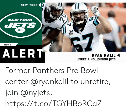 New York Jets: NEW YORK  NEW YORK  JETS  HUT  7  NEWS  ALERT  RYAN KALIL  UNRETIRING, JOINING JETS Former Panthers Pro Bowl center @ryankalil to unretire, join @nyjets. https://t.co/TGYHBoRCaZ