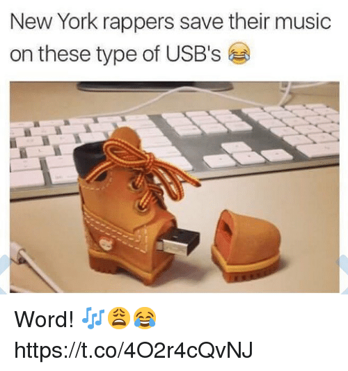 Music, New York, and Word: New York rappers save their music  on these type of USB's Word! 🎶😩😂 https://t.co/4O2r4cQvNJ