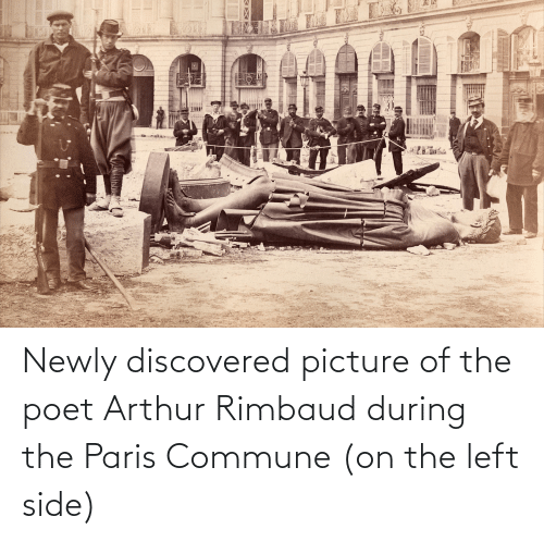 Arthur: Newly discovered picture of the poet Arthur Rimbaud during the Paris Commune (on the left side)