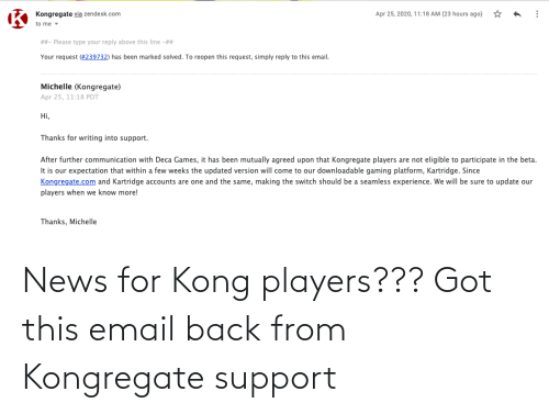 Email: News for Kong players??? Got this email back from Kongregate support