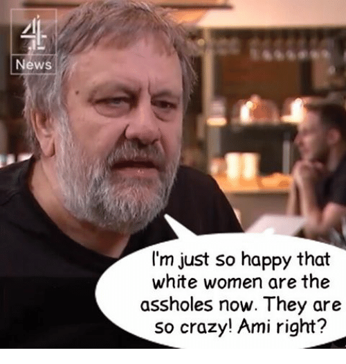 Crazy Amy: News  I'm just so happy that  white women are the  assholes now. They are  so crazy! Ami right?