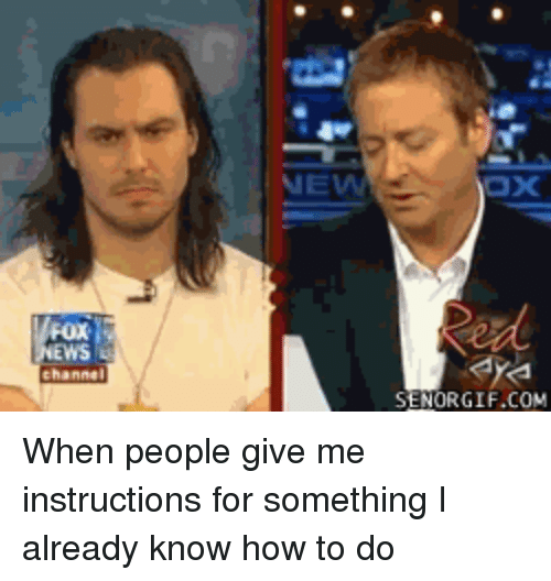 News Seniorgifcom When People Give Me Instructions For Something I