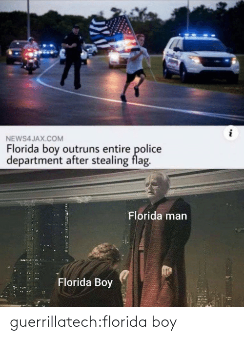 Police: NEWS4JAX.COM  Florida boy outruns entire police  department after stealing flag.  Florida man  Florida Boy guerrillatech:florida boy