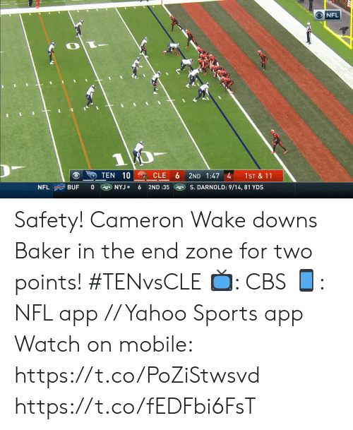 cameron: NFL  1  10 CLE  TEN  2ND 1:47 4  1ST & 11  NYJ  S. DARNOLD: 9/14, 81 YDS  NFL  BUF  6  2ND :35 Safety!  Cameron Wake downs Baker in the end zone for two points! #TENvsCLE  📺: CBS 📱: NFL app // Yahoo Sports app  Watch on mobile: https://t.co/PoZiStwsvd https://t.co/fEDFbi6FsT