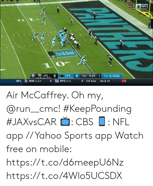 Memes, Nfl, and Run: NFL  1ST&Goal  07  JAX  (2-2)  CAR  (2-2)  1ST 9:29  7  1ST & GOAL  MIN (2-2)  NFL  ny NYG (2-2)  13  1ST 8:46  4th & 10 Air McCaffrey. Oh my, @run__cmc! #KeepPounding #JAXvsCAR  📺: CBS 📱: NFL app // Yahoo Sports app Watch free on mobile: https://t.co/d6meepU6Nz https://t.co/4Wlo5UCSDX