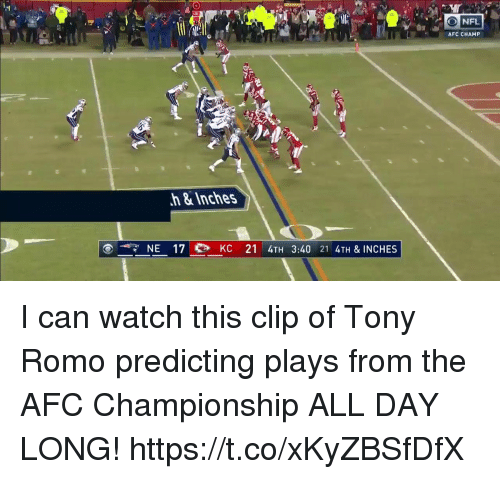 Afc Championship: NFL  AFC CHAMP  h&Inches  NE 17 eb KC 21 4TH 3:40 21 4TH & INCHES I can watch this clip of Tony Romo predicting plays from the AFC Championship ALL DAY LONG! https://t.co/xKyZBSfDfX