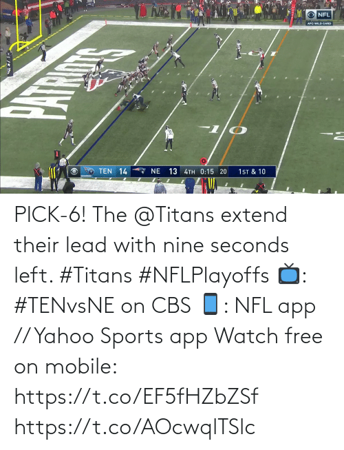 left: NFL  AFC WILD CARD  TEN 14  7 NE  13 4TH 0:15 20  1ST & 10 PICK-6!  The @Titans extend their lead with nine seconds left. #Titans #NFLPlayoffs  📺: #TENvsNE on CBS 📱: NFL app // Yahoo Sports app Watch free on mobile: https://t.co/EF5fHZbZSf https://t.co/AOcwqlTSlc