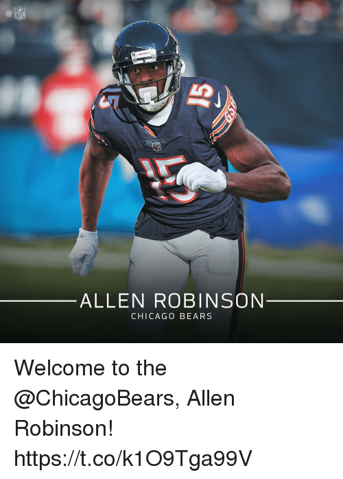 Chicago, Chicago Bears, and Memes: NFL  ALLEN ROBINSON  CHICAGO BEARS Welcome to the @ChicagoBears, Allen Robinson! https://t.co/k1O9Tga99V