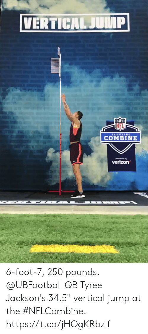 """Memes, Nfl, and 🤖: NFL  COMBINE 6-foot-7, 250 pounds.  @UBFootball QB Tyree Jackson's 34.5"""" vertical jump at the #NFLCombine. https://t.co/jHOgKRbzIf"""