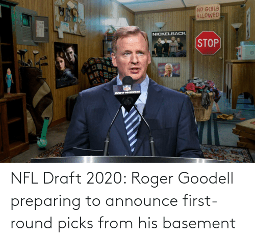 NFL draft: NFL Draft 2020: Roger Goodell preparing to announce first-round picks from his basement