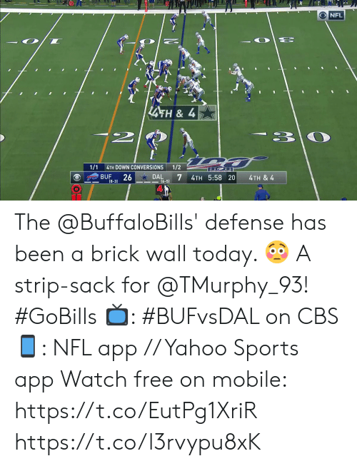 strip: NFL  LATH& 4  -3  2  1/1  1/2  4TH DOWN CONVERSIONS  26  7  BUF  DAL  4TH 5:58 20  4TH & 4  16-51  (8-3) The @BuffaloBills' defense has been a brick wall today. 😳  A strip-sack for @TMurphy_93! #GoBills  📺: #BUFvsDAL on CBS 📱: NFL app // Yahoo Sports app Watch free on mobile: https://t.co/EutPg1XriR https://t.co/l3rvypu8xK