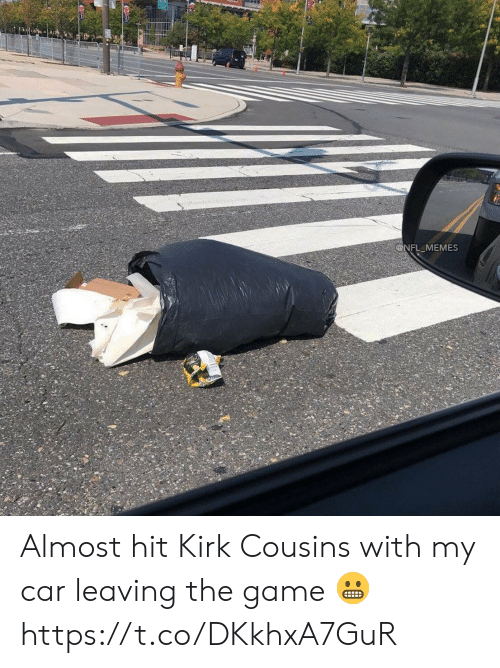 cousins: @NFL_MEMES Almost hit Kirk Cousins with my car leaving the game ? https://t.co/DKkhxA7GuR