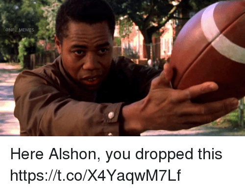 Football, Memes, and Nfl: @NFL MEMES Here Alshon, you dropped this https://t.co/X4YaqwM7Lf