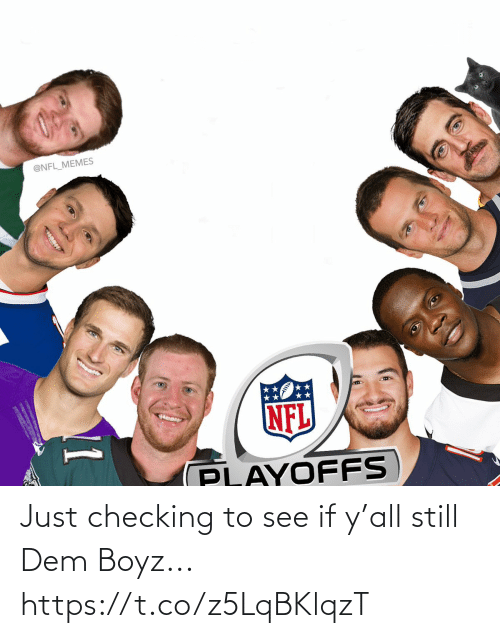 To See: @NFL_MEMES  NFL  PLAYOFFS  11 Just checking to see if y'all still Dem Boyz... https://t.co/z5LqBKlqzT