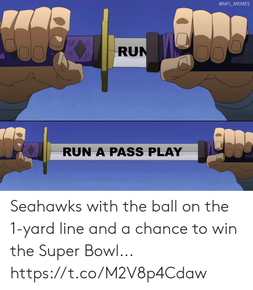 Football, Memes, and Nfl: @NFL_MEMES  RUN  RUN A PASS PLAY Seahawks with the ball on the 1-yard line and a chance to win the Super Bowl... https://t.co/M2V8p4Cdaw