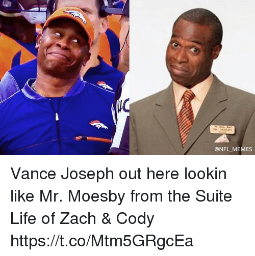 Suite Life Of Zach: @NFL MEMES Vance Joseph out here lookin like Mr. Moesby from the Suite Life of Zach & Cody https://t.co/Mtm5GRgcEa