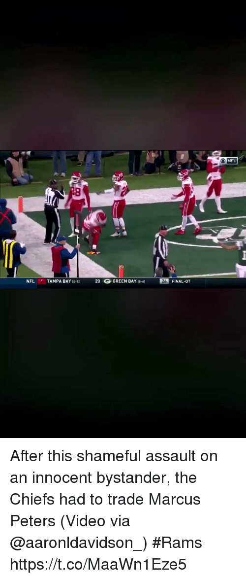 green bay: NFL  NFL TAMPA BAY 8 20 G GREEN BAY 16-61 26 FINAL-OT After this shameful assault on an innocent bystander, the Chiefs had to trade Marcus Peters  (Video via @aaronldavidson_) #Rams https://t.co/MaaWn1Eze5