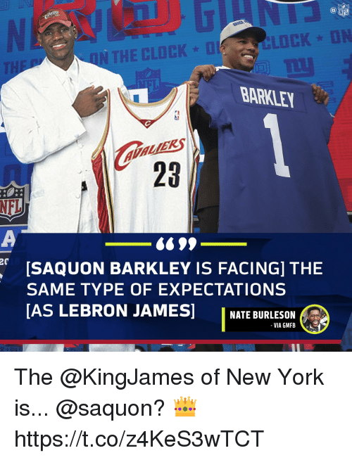 Clock, LeBron James, and Memes: NFL  O  ON THE CLOCK  BARKLEY  '1  Caon  23  669,-  rISAQUON BARKLEY IS FACING] THE  SAME TYPE OF EXPECTATIONS  AS LEBRON JAMES I NATE BURLESON (a>  VIA GMFB The @KingJames of New York is... @saquon? 👑 https://t.co/z4KeS3wTCT