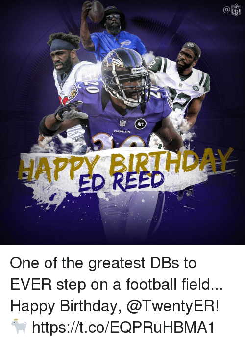 eds: NFL  Riddel  NFL  Art  RAVENS  HAPPY BIRTHDAY  ED REED One of the greatest DBs to EVER step on a football field...  Happy Birthday, @TwentyER! 🐐 https://t.co/EQPRuHBMA1