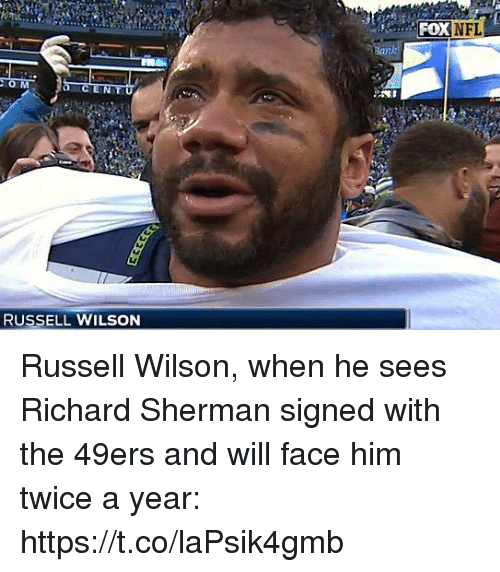 Russell Wilson: NFL  RUSSELL WILSON Russell Wilson, when he sees Richard Sherman signed with the 49ers and will face him twice a year: https://t.co/laPsik4gmb