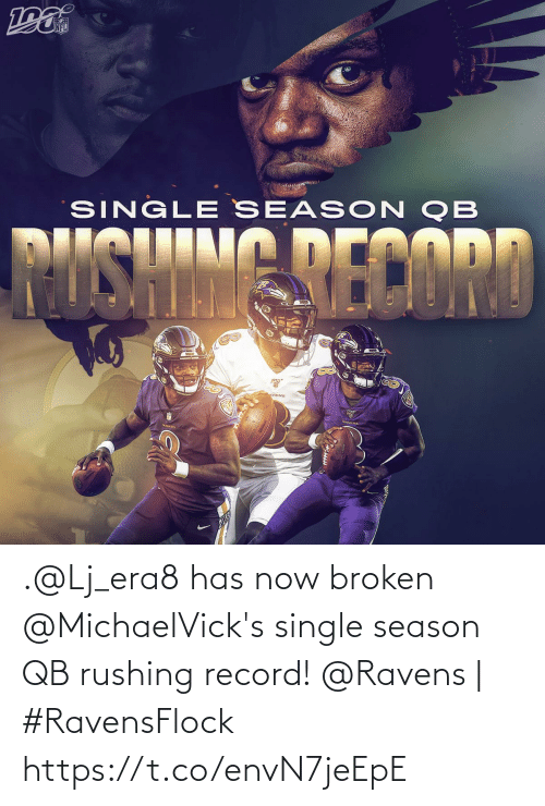 rushing: NFL  SINGL E SEAS ON QB  MISHIMG RECORD  VENS  MAVENS .@Lj_era8 has now broken @MichaelVick's single season QB rushing record!  @Ravens | #RavensFlock https://t.co/envN7jeEpE