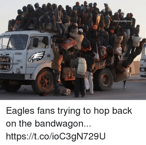Philadelphia Eagles, Back, and Hop: @NFLHateMeme Eagles fans trying to hop back on the  bandwagon... https://t.co/ioC3gN729U