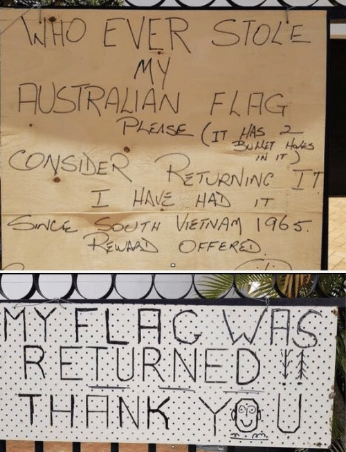 Thank You, Australian, and Flac: NHO EVER STOLE  MY  AUSTRALIAN FLAG  PLEASE (TT HAS  BUlET Hes  CONSDER eTURNINC IT  I HAVE HAD  Bnce SocTH VENAM 1965  EWAAD OFFERED  IN IT  1T  MY FLAC WHS  RETURNED  THANK YOU: