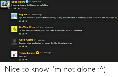 Not Alone: Nice to know I'm not alone :^)