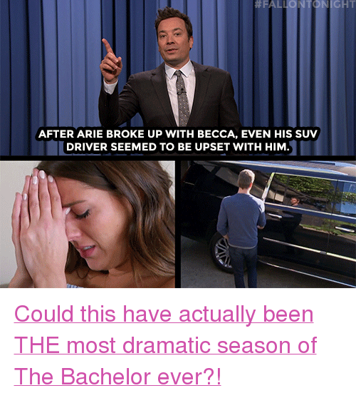 "suv: NICHT  AFTER ARIE BROKE UP WITH BECCA, EVEN HIS SUV  DRIVER SEEMED TO BE UPSET WITH HIM <p><a href=""https://www.youtube.com/watch?v=K0ytJBklSBk"" target=""_blank"">Could this have actually been THE most dramatic season of The Bachelor ever?!</a></p>"