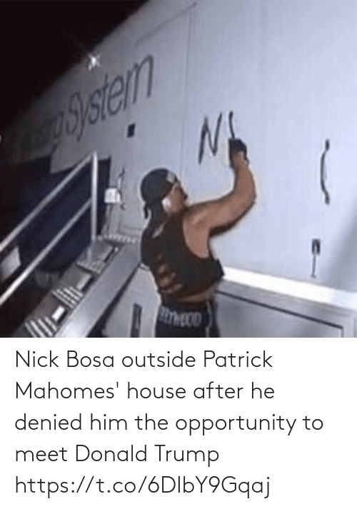 Donald Trump: Nick Bosa outside Patrick Mahomes' house after he denied him the opportunity to meet Donald Trump https://t.co/6DIbY9Gqaj