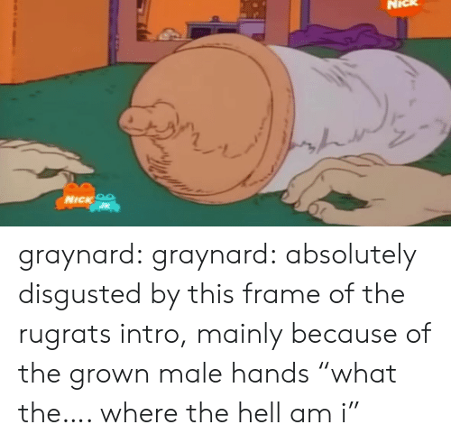 """Rugrats, Tumblr, and Blog: NICK OS graynard:  graynard:  absolutely disgusted by this frame of the rugrats intro, mainly because of the grown male hands  """"what the…. where the hell am i"""""""