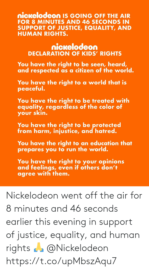 minutes: Nickelodeon went off the air for 8 minutes and 46 seconds earlier this evening in support of justice, equality, and human rights 🙏 @Nickelodeon https://t.co/upMbszAqu7
